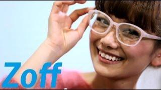 眼鏡ブランド「Zoff」と青文字系モデルの武智志穂、青柳文子、三戸なつ...
