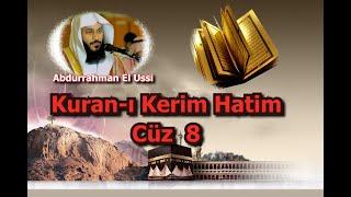 ABDURRAHMAN EL USSİ HATİM CÜZ 8 - EN GÜZEL VE EN ETKİLİ BİR OKUYUŞLA KURANI KERİM HATMİ DİNLE
