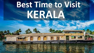 Best Time to Visit Kerala - Timings, Weather, Season - With Family, Honeymoon, Party