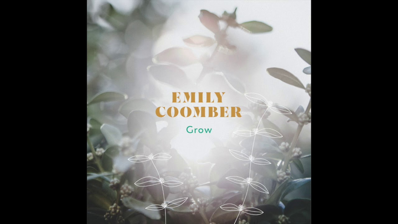 Grow - Emily Coomber