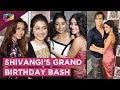 Shivangi Joshi Hosts A Grand Birthday Bash | Mohsin, Reem, Ashnoor, Aditi, Team Yeh Rishta & More