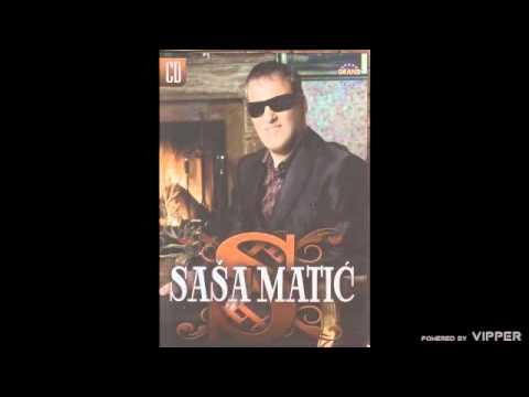 Sasa Matic - Svuda si oko mene - (Audio 2007)