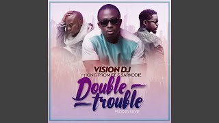 Double Trouble (feat. King Promise & Sarkodie)