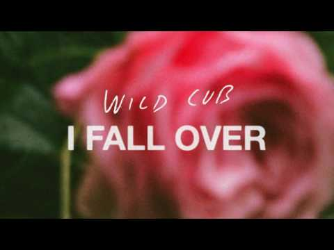Wild Cub - I Fall Over (Official Audio)