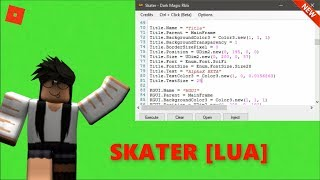 NEW ROBLOX EXPLOIT - SKATER - FULL LUA EXC .w/ LOADSTRINGS, GETOBJECTS, GUIS AND MUCH MORE!