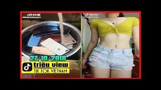 ▶️ #652 Tik Tok Việt Nam 🚦 những video TRIỆU VIEW  mới nhất  27-10 -2018 🔴