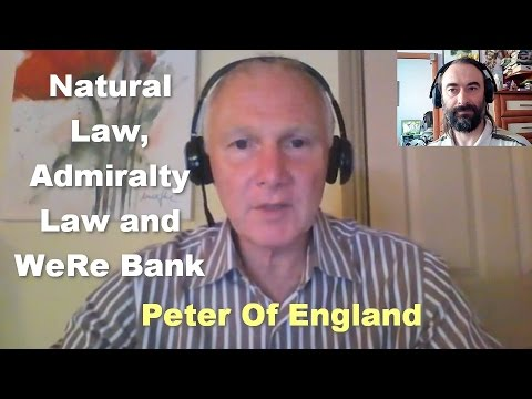Natural Law, Admiralty Law and WeRe Bank - Peter Of England