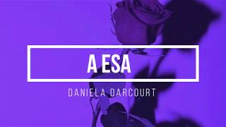 Daniela Darcourt - A Esa