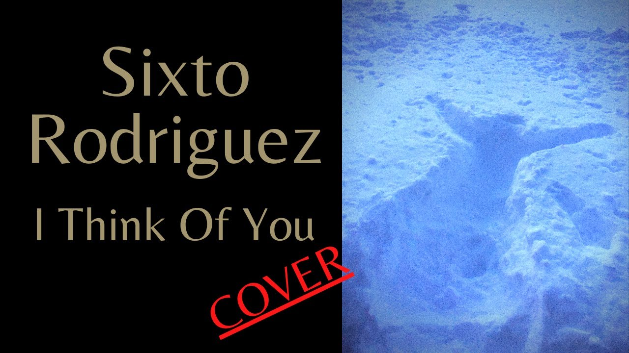 Sixto Rodriguez - I Think of You