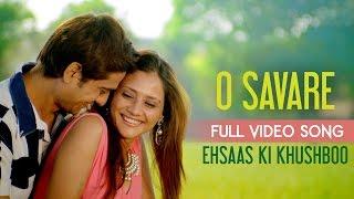 O Savare | Pooja Gaitonde | Ehsaas Ki Khushboo | Aalok Shrivastav