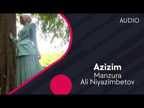 Manzura Va Ali Niyazimbetov - Azizim
