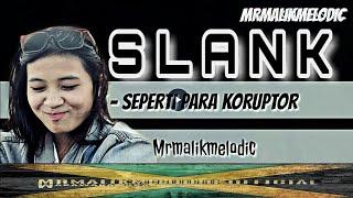 Gambar cover SLANK - SEPERTI PARA KORUPTOR REGGAE SKA cover/versi (Mrmalikmelodic) WAKAWAKASKA