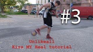 #3 Unlikeall Kiss My Heel tutorial Урок фристайла, как поднять мяч пяткой