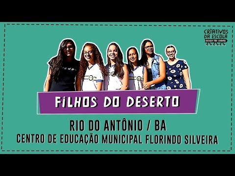 #Criativos2019 - Filhos do Deserto - (Rio do Antônio - BA)
