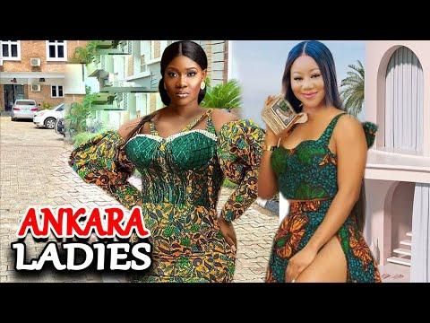 Ankara Ladies FULL MOVIE - Mercy Johnson  U0026 Chinenye Ubah 2021 Latest Nigerian Movie