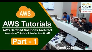 AWS Certified Solutions Architect Associate Tutorials   March 2019   Introduction & IAM   Part 1