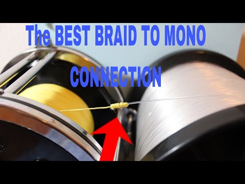 THE BEST KNOT TO CONNECT BRAID TO MONO-- For A TOP SHOT ( Modified Albright Knot)