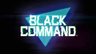 『BLACK COMMAND』Trailer