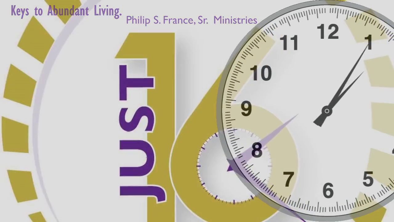 """Weekly Video Series: JUST 16 ~ Keys To Abundant Living """"Staying Connected With God"""" Part 6"""