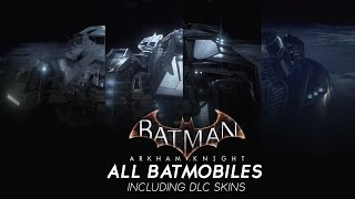 Batman Arkham Knight - All Batmobiles Skins SHOWCASE (Including All DLCs)