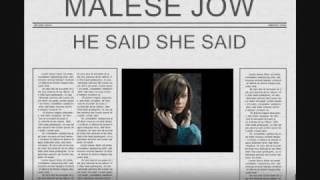 MALESE JOW -  He Said She Said