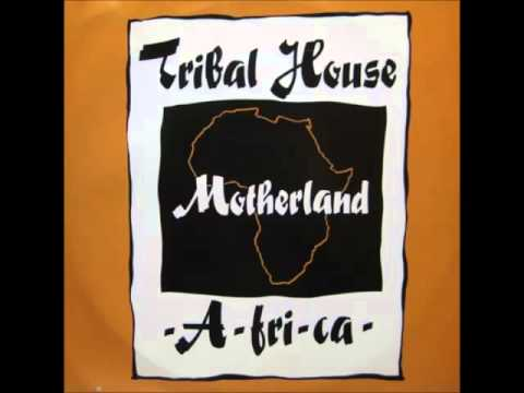 Tribal House - Motherland A-FRI-CA (Cry Freedom Mix)