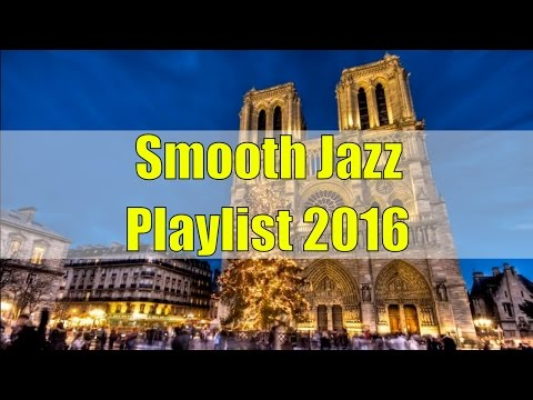 Jazz Music For Working In Office: Smooth Jazz Instrumental Playlist, Smooth Jazz Mix 2016