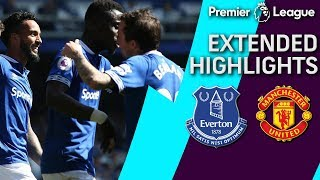 Everton v. Man United | PREMIER LEAGUE EXTENDED HIGHLIGHTS | 4/21/19 | NBC Sports