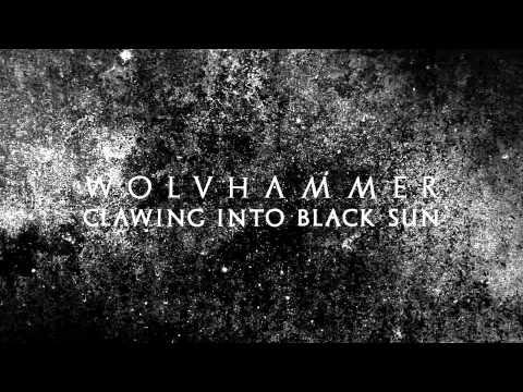 "WOLVHAMMER ""Clawing Into Black Sun"" Album Teaser"