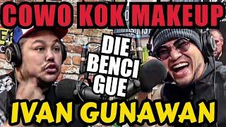 YAKIN COWO⁉️ KOK MAKE UP‼️ RIBUT GUE AKHIRNYA‼️-IVAN GUNAWAN -Deddy Corbuzier Podcast