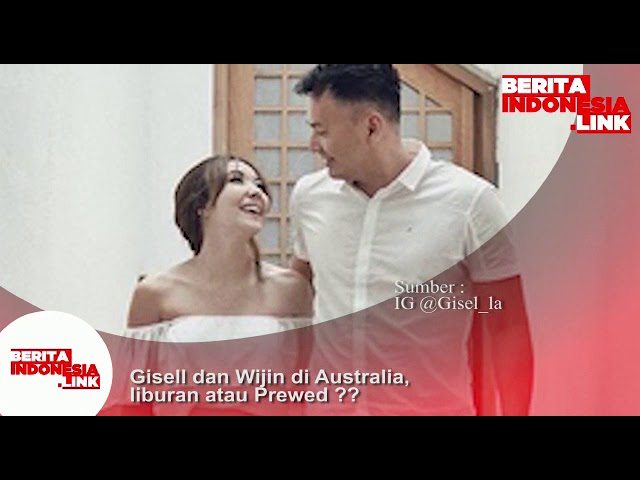 Gisell dan Wijin di Australia, lagi liburan atau lakukan prewed??
