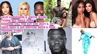 Khloe Kardashian, Jordyn Woods,  Yvonne Orji, Teni, Don Jazzy, Tonto Dikeh & More TRENDING STORIES