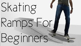How To Start Skating Ramps For Beginners