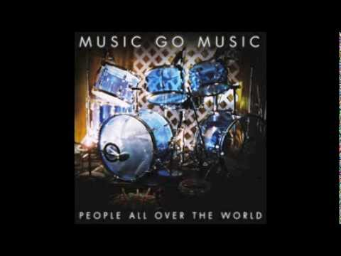 Music Go Music People All Over The World Youtube