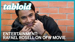 Rafael Rosell: 5 things to know about OFW The Movie