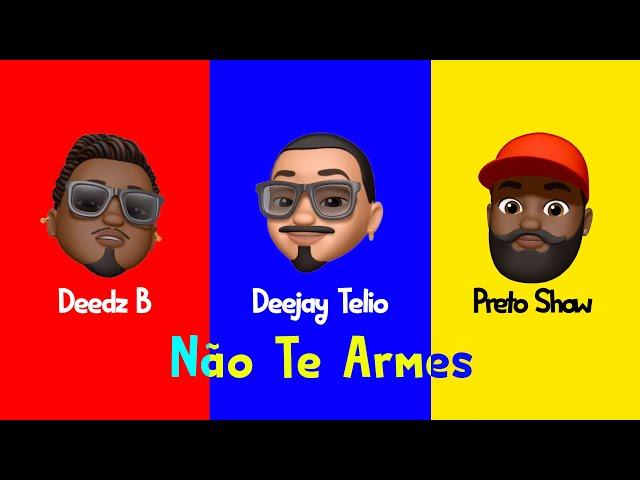 Deejay Telio - Não Te Armes feat Deedz B & Preto Show (Animoji Video)