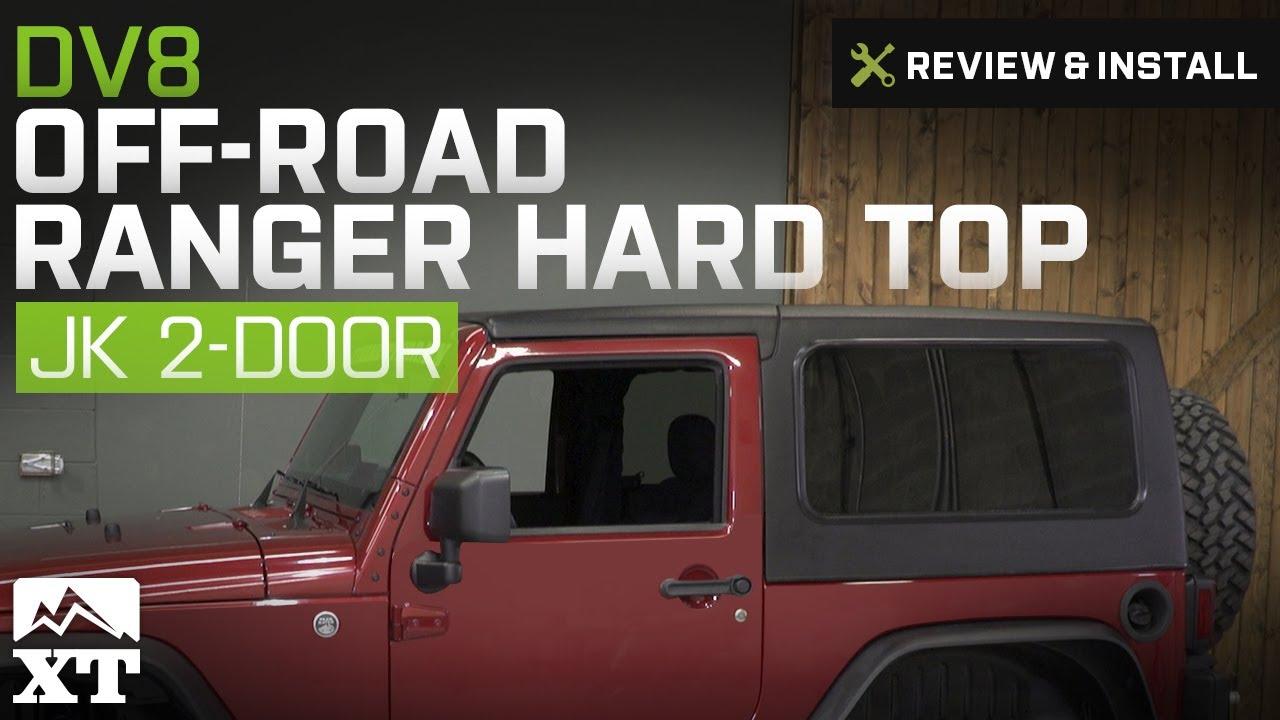 Jeep Wrangler Dv8 Off Road Ranger Hard Top Jk 2 Door Review Install Tj Hardtop