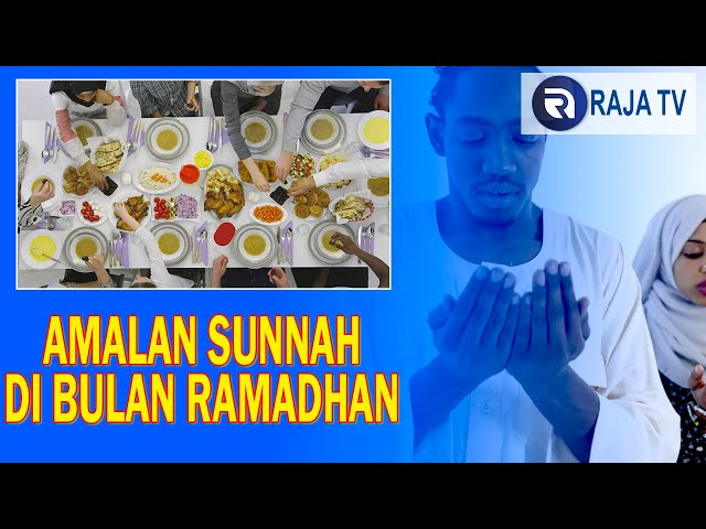 Informasi Islami - Amalan Sunnah Di Bulan Ramdhan