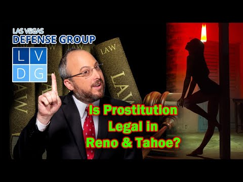 Is Prostitution Legal In Reno And Tahoe Nevada Solicitation Laws