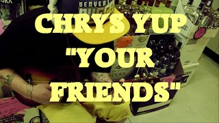CHRYS YUP (YOUR FRIENDS) LIVE AND DIRECT