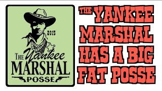 The Yankee Marshal Has a Big Fat Posse