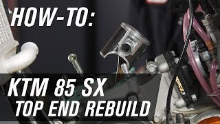 How To Rebuild The Top End On A KTM 85 SX