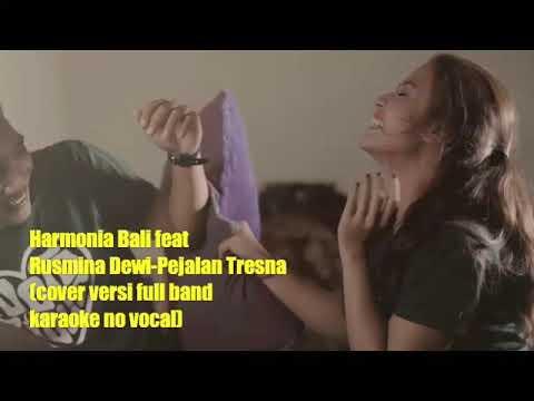 Harmonia bali ft Rusmina Dewi-Pejalan Tresna (karaoke no vocal)