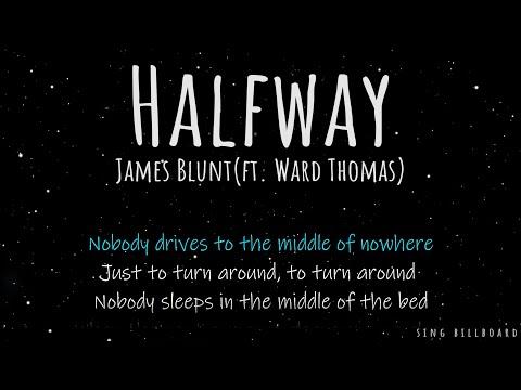 James Blunt - Halfway (ft. Ward Thomas)(Realtime Lyrics)