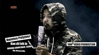 AWMTEA POLYMER - KAN DIL BIK LO OLIVIA OST
