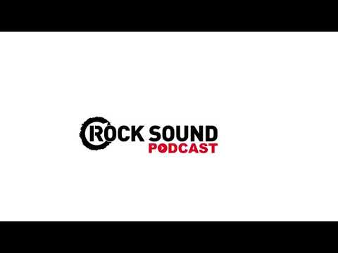 Rock Sound Podcast #006 - Against The Current + The Maine