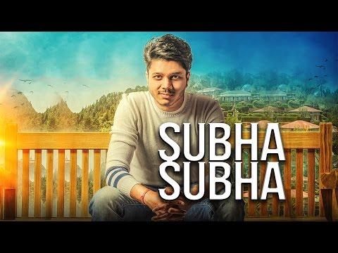 Subha Subha (Full Song)   Ranvir   Jaani & Bpraak   Latest Punjabi Songs 2016   Speed Records