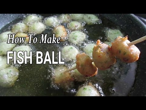 How To Make Fishball  I Homemade Fishballs With Sauce