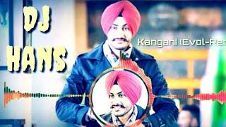 Kangani (Evol-Remix) Rajvir Jawanda Ft Mix Singh || Dj Hans