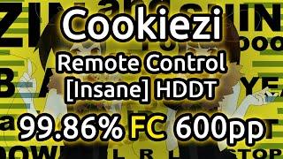 Cookiezi | Saiya - Remote Control [Insane] | HDDT 99.86% FC 600pp | Liveplay w/ Twitch Chat